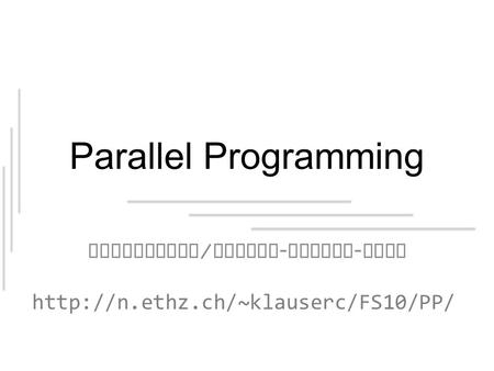 Parallel Programming Semaphores / Reader - Writer - Lock