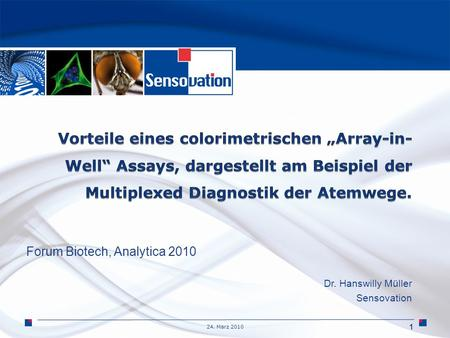 24. März 2010 Forum Biotech, Analytica 2010 Dr. Hanswilly Müller Sensovation 1.