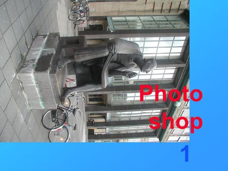 Photo shop 1. 1. 2 Referent  Wolfgang Kirsch M.A.  Tel. 0170 66 29 027    »