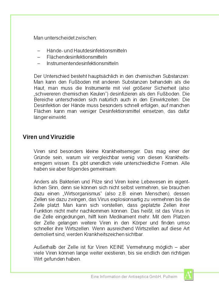 Eine Information der Antiseptica GmbH, Pulheim ANTIBIOTIKA wirken nur gegen Bakterien, NICHT gegen Viren.