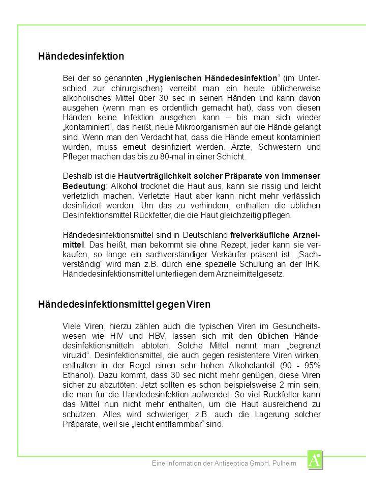 Eine Information der Antiseptica GmbH, Pulheim Vorbeugen ist besser als Heilen, vor allem bei Infektionen durch Viren Prophylaxe hat im Wesentlichen zwei Säulen: Impfen und desinfizieren.