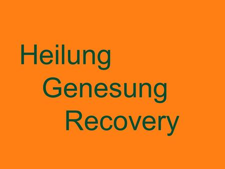 Heilung Genesung Recovery