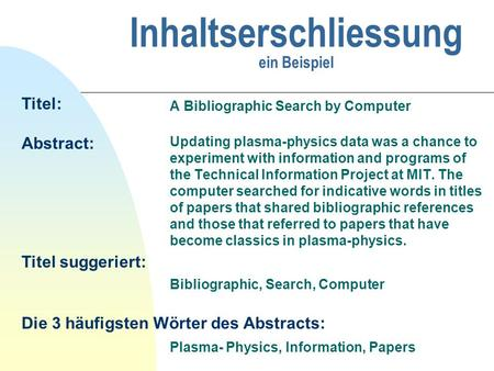 Inhaltserschliessung ein Beispiel A Bibliographic Search by Computer Updating plasma-physics data was a chance to experiment with information and programs.