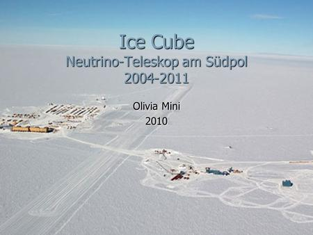 Ice Cube Neutrino-Teleskop am Südpol
