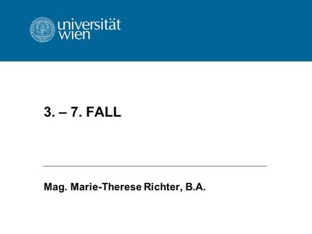3. – 7. FALL Mag. Marie-Therese Richter, B.A.. 2 3. Fall EuGH 6. 5. 1980, Rs 102/78, Kommission/Belgien, Slg 1980, 1473 Form der Umsetzung in innerstaatliches.