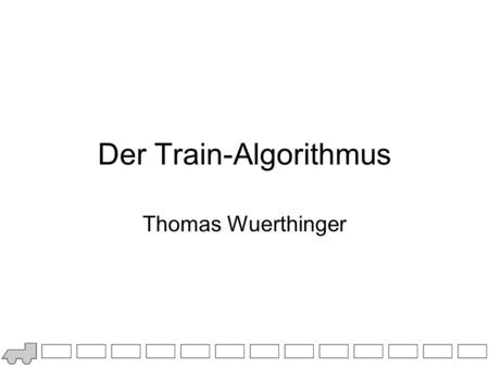 Der Train-Algorithmus