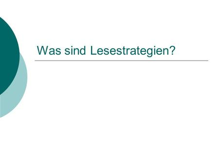 Was sind Lesestrategien?. Definition Lesestrategien Der Begriff Lesestrategien bezeichnet motivationale, emotionale, imaginative und kognitiv-analytische.