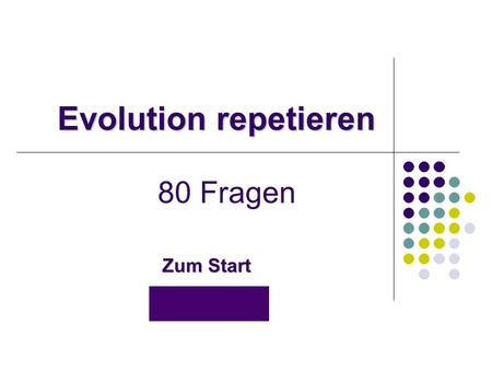 Evolution repetieren Evolution repetieren 80 Fragen Zum Start Zum Start.