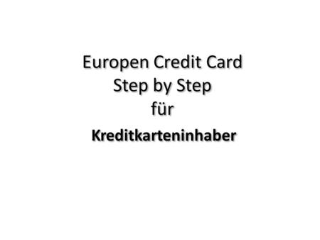 Europen Credit Card Step by Step für Kreditkarteninhaber.