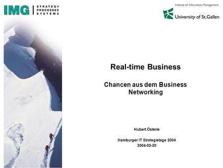 Real-time Business Chancen aus dem Business Networking Hubert Österle Hamburger IT Strategietage 2004 2004-02-20.