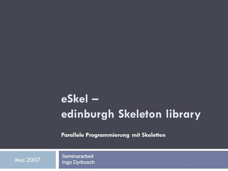 eSkel – edinburgh Skeleton library
