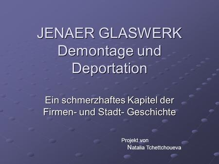 JENAER GLASWERK Demontage und Deportation