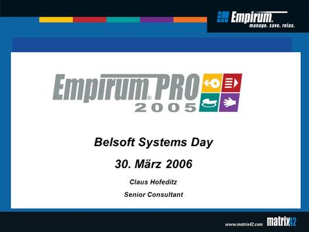 Belsoft Systems Day 30. März 2006 Claus Hofeditz Senior Consultant.