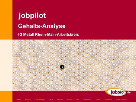 .de jobpilot Austria Belgium Czech Republic France Germany Hungary Italy Netherlands Poland Switzerland United Kingdom Gehalts-Analyse IG Metall Rhein-Main-Arbeitskreis.