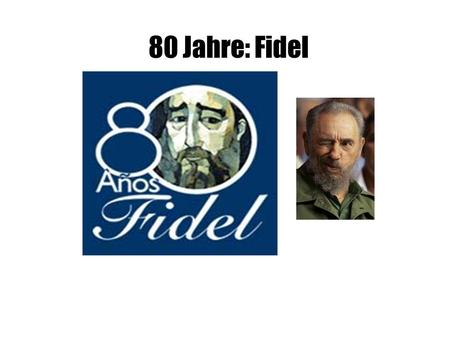 80 Jahre: Fidel. The New York Times Fidel als Revolutionär.