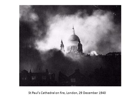 St Paul's Cathedral on fire, London, 29 December 1940.