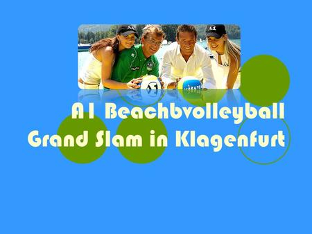 A1 Beachbvolleyball Grand Slam in Klagenfurt. Video des A1 Grand Slam's 2007 A1 Grand Slam 2007 A1 Grand Slam 2007.