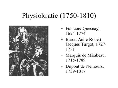 Physiokratie ( ) Francois Quesnay,