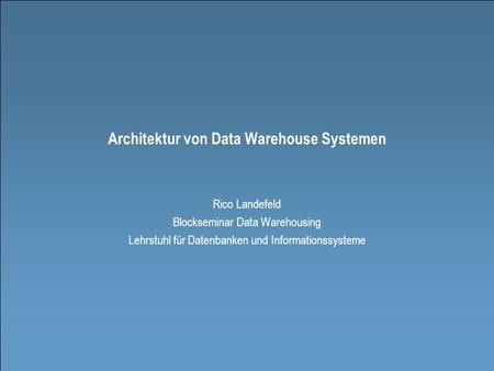 Architektur von Data Warehouse Systemen