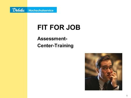 Hochschulservice 1 FIT FOR JOB Assessment- Center-Training.