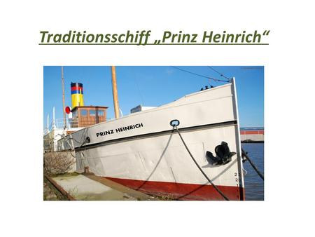 "Traditionsschiff ""Prinz Heinrich"""