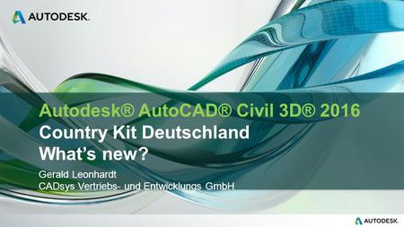 Autodesk® AutoCAD® Civil 3D® 2016 Country Kit Deutschland What's new