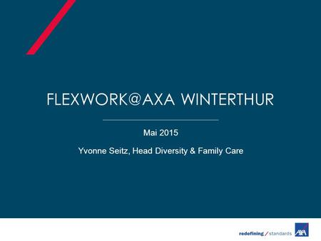 WINTERTHUR Mai 2015 Yvonne Seitz, Head Diversity & Family Care.