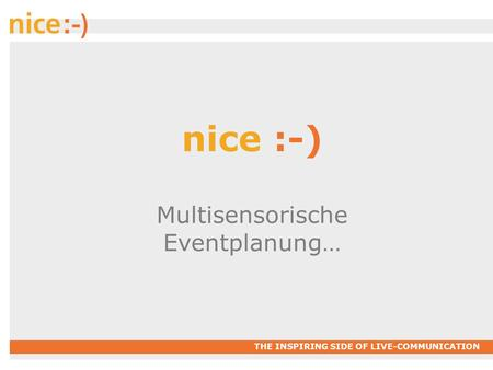 THE INSPIRING SIDE OF LIVE-COMMUNICATION nice :-) Multisensorische Eventplanung…