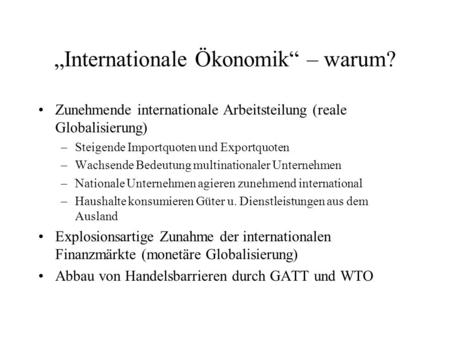 """Internationale Ökonomik"" – warum?"