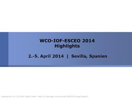 WCO-IOF-ESCEO 2014 Highlights April 2014 | Sevilla, Spanien