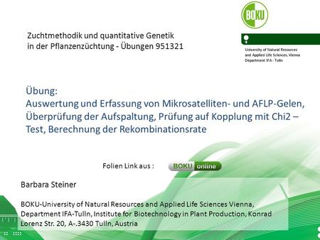 Barbara Steiner BOKU-University of Natural Resources and Applied Life Sciences Vienna, Department IFA-Tulln, Institute for Biotechnology in Plant Production,