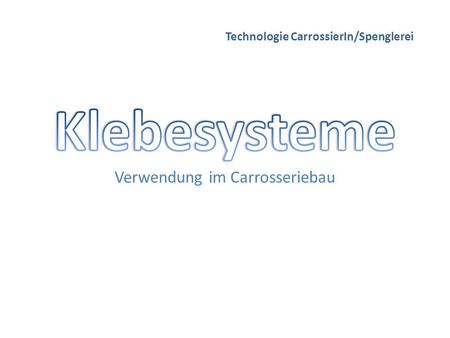 Technologie CarrossierIn/Spenglerei