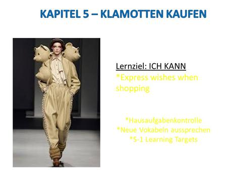 Lernziel: ICH KANN *Express wishes when shopping