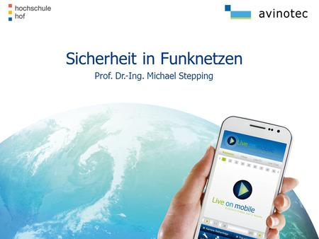 Sicherheit in Funknetzen Prof. Dr.-Ing. Michael Stepping.