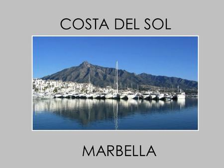 COSTA DEL SOL MARBELLA. LIVING YOUR DREAM L E B E DEINEN T R A U M im eigenen Apartment in Marbella - Andalusien.