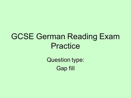 GCSE German Reading Exam Practice Question type: Gap fill.