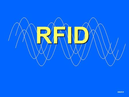 RFID RAUCH. FRID adio requency entification Transponder.