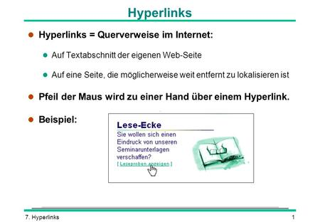 Hyperlinks Hyperlinks = Querverweise im Internet: