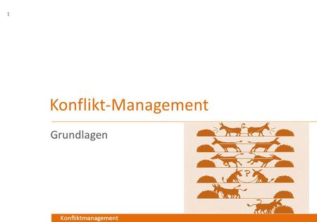 Konfliktmanagement Konflikt-Management Grundlagen 1.