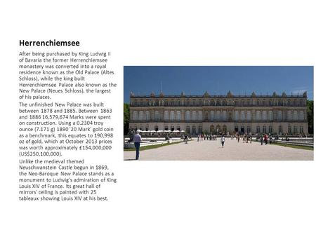 Herrenchiemsee After being purchased by King Ludwig II of Bavaria the former Herrenchiemsee monastery was converted into a royal residence known as the.