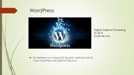 WordPress Digital Objects Processing SS 2015 Susanne Kurz
