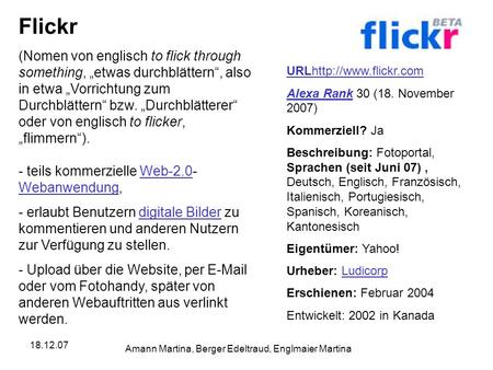"18.12.07 Amann Martina, Berger Edeltraud, Englmaier Martina Flickr (Nomen von englisch to flick through something, ""etwas durchblättern"", also in etwa."