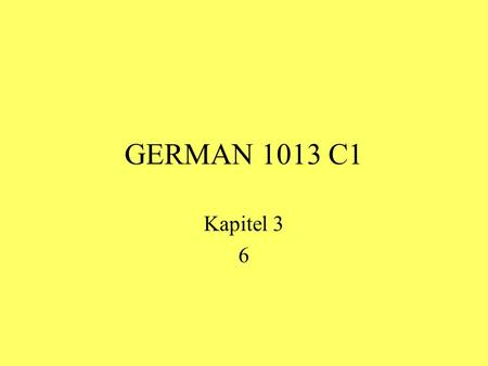 GERMAN 1013 C1 Kapitel 3 6. der Arzt physician (male) das Buch book die Antwort answer billig cheap die Deutsche (the) German (female) teuer expensive.