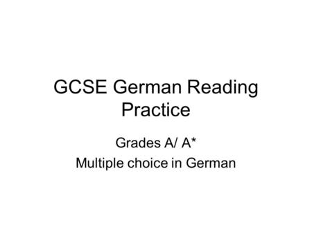 GCSE German Reading Practice Grades A/ A* Multiple choice in German.