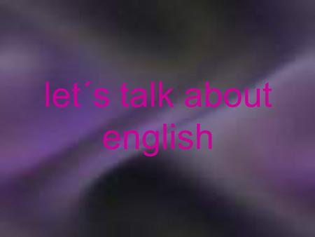 let´s talk about english