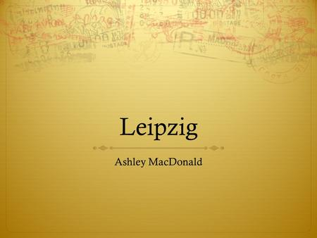 Leipzig Ashley MacDonald.