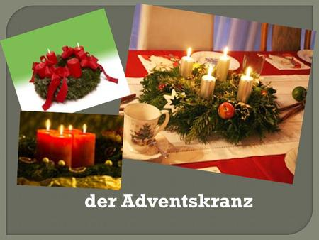 Der Adventskranz.