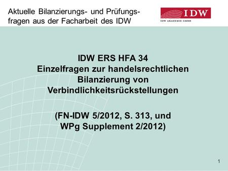 (FN-IDW 5/2012, S. 313, und WPg Supplement 2/2012)
