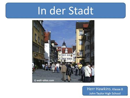 M Hawkins, CCSC Newcastle, Staffs In der Stadt Herr Hawkins. Klasse 8 John Taylor High School.