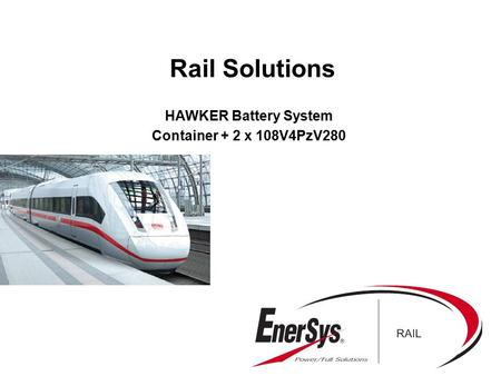 Rail Solutions HAWKER Battery System Container + 2 x 108V4PzV280.